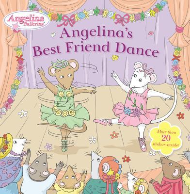 Angelina's Best Friend Dance By Grosset & Dunlap (COR)/ Artful Doodlers Ltd. (COR)